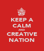 KEEP A CALM AND CREATIVE NATION - Personalised Poster A4 size