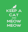 KEEP A CAT AND MEOW MEOW - Personalised Poster A4 size