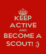 KEEP ACTIVE AND BECOME A SCOUT! ;) - Personalised Poster A4 size