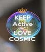 KEEP Active AND LOVE COSMIC - Personalised Poster A4 size