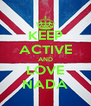 KEEP ACTIVE AND LOVE NADA - Personalised Poster A4 size
