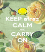 KEEP afraz CALM AND CARRY ON - Personalised Poster A4 size