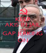 KEEP AKIS IN JAIL AND GAP JERKING ON - Personalised Poster A4 size