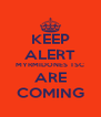 KEEP ALERT MYRMIDONES TSC ARE COMING - Personalised Poster A4 size