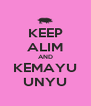 KEEP ALIM AND KEMAYU UNYU - Personalised Poster A4 size