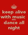 keep alive with music  AND dance all night - Personalised Poster A4 size