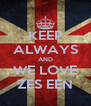 KEEP ALWAYS AND WE LOVE ZES EEN - Personalised Poster A4 size