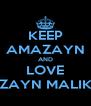 KEEP AMAZAYN AND LOVE ZAYN MALIK - Personalised Poster A4 size