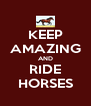 KEEP AMAZING AND RIDE HORSES - Personalised Poster A4 size