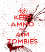 KEEP AMMO AND AIM ZOMBIES - Personalised Poster A4 size