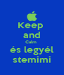 Keep  and Calm  és legyél stemimi - Personalised Poster A4 size