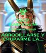 KEEP AND CALM AHORA PUEDEN  ARRODILLARSE Y CHUPARME LA.... - Personalised Poster A4 size
