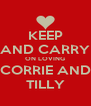 KEEP AND CARRY ON LOVING CORRIE AND TILLY - Personalised Poster A4 size