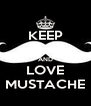KEEP  AND LOVE MUSTACHE - Personalised Poster A4 size