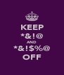 KEEP *&!@ AND *&!$%@ OFF - Personalised Poster A4 size
