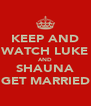 KEEP AND WATCH LUKE AND SHAUNA GET MARRIED - Personalised Poster A4 size
