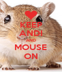 KEEP ANDI AND MOUSE ON - Personalised Poster A4 size