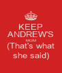 KEEP ANDREW'S MOM (That's what she said) - Personalised Poster A4 size