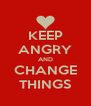 KEEP ANGRY AND CHANGE THINGS - Personalised Poster A4 size