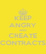 KEEP ANGRY AND CREATE CONTRACTS - Personalised Poster A4 size