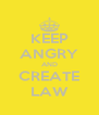 KEEP ANGRY AND CREATE LAW - Personalised Poster A4 size