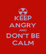 KEEP ANGRY AND DON'T BE CALM - Personalised Poster A4 size