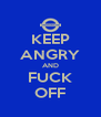 KEEP ANGRY AND FUCK OFF - Personalised Poster A4 size