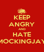 KEEP ANGRY AND HATE MOCKINGJAY - Personalised Poster A4 size