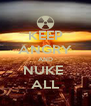 KEEP ANGRY AND NUKE  ALL - Personalised Poster A4 size