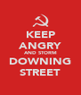 KEEP ANGRY AND STORM DOWNING STREET - Personalised Poster A4 size