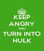 KEEP ANGRY AND TURN INTO HULK - Personalised Poster A4 size