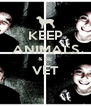 KEEP ANIMALS & BE VET  - Personalised Poster A4 size