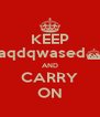 KEEP aqdqwased^ AND CARRY ON - Personalised Poster A4 size