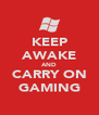 KEEP AWAKE AND CARRY ON GAMING - Personalised Poster A4 size