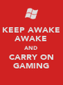 KEEP AWAKE AWAKE AND CARRY ON GAMING - Personalised Poster A4 size