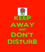 KEEP AWAY AND DON'T DISTURB - Personalised Poster A4 size