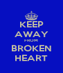 KEEP AWAY FROM BROKEN HEART - Personalised Poster A4 size