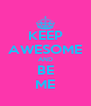 KEEP AWESOME AND BE ME - Personalised Poster A4 size