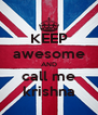 KEEP awesome AND call me krishna - Personalised Poster A4 size