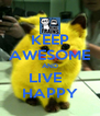 KEEP AWESOME AND LIVE   HAPPY - Personalised Poster A4 size