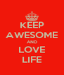 KEEP AWESOME AND LOVE LIFE - Personalised Poster A4 size