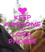 KEEP AWESOME AND LOVE  PHOEBE - Personalised Poster A4 size
