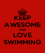 KEEP AWESOME AND LOVE SWIMMING - Personalised Poster A4 size