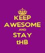 KEEP AWESOME AND STAY tHB - Personalised Poster A4 size