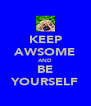 KEEP AWSOME AND BE YOURSELF - Personalised Poster A4 size