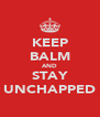 KEEP BALM AND STAY UNCHAPPED - Personalised Poster A4 size