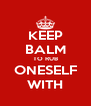 KEEP BALM TO RUB ONESELF WITH - Personalised Poster A4 size