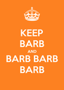 KEEP BARB AND BARB BARB BARB - Personalised Poster A4 size