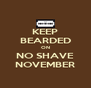 KEEP BEARDED ON NO SHAVE NOVEMBER - Personalised Poster A4 size