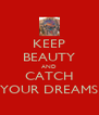 KEEP BEAUTY AND CATCH YOUR DREAMS - Personalised Poster A4 size